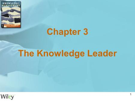 1 Chapter 3 The Knowledge Leader. 2 Introduction Knowledge leaders play an important role in building effective knowledge communities They ensure the.