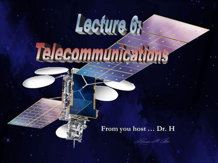 From you host … Dr. H. Introduction Communications design requires us to think about the following issues: Communications design requires us to think.