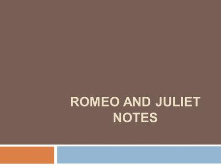 Romeo and Juliet notes.