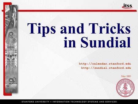 Tips and Tricks in Sundial    May 2005.
