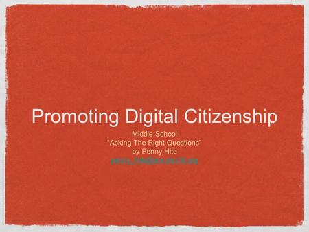 "Promoting Digital Citizenship Middle School ""Asking The Right Questions"" by Penny Hite"