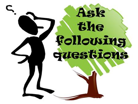 Ask the following questions. You want to find out some information about someone in your class. Ask him/her …..