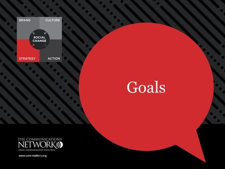 Www.com-matters.org Goals www.com-matters.org. Goals  A goal statement should be simple and unambiguous.  Your goal should also be realistic and aligned.