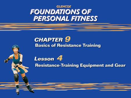 2 What You Will Do Evaluate the advantages and disadvantages of various weight-training devices. Identify different pieces of equipment in resistance-training.