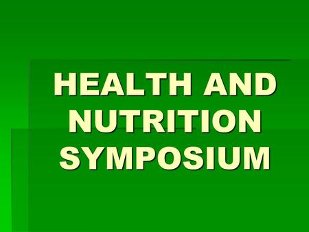 "HEALTH AND NUTRITION SYMPOSIUM. ""NUTRITION NETWORKING: KEY TO EXPANDING NUTRITION SERVICES"""