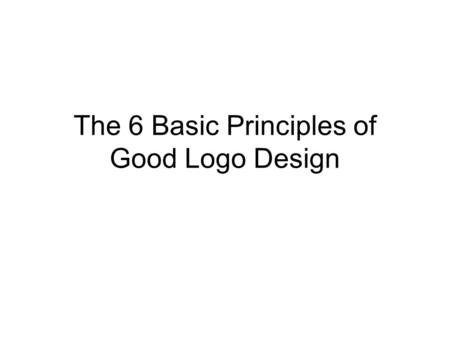 The 6 Basic Principles of Good Logo Design. Logo is too busy.