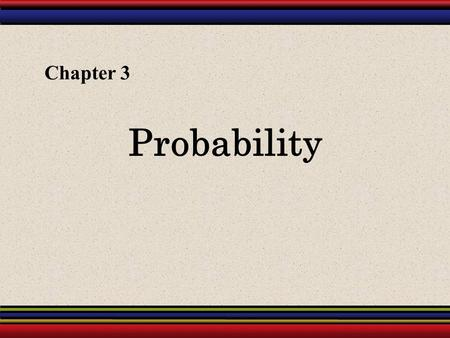 Probability Chapter 3. § 3.1 Basic Concepts of Probability.