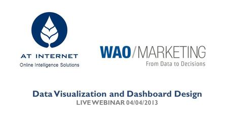 Online Intelligence Solutions Data Visualization and Dashboard Design LIVE WEBINAR 04/04/2013.