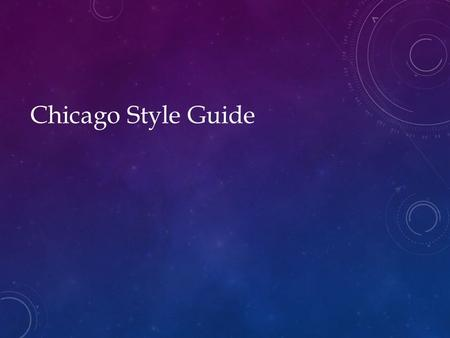 Chicago Style Guide. What is Chicago Style? Chicago regulates: Stylistics and document format In-text citations (notes) End-of-text citations (bibliography)
