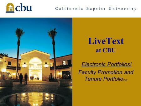 Ltz/pres/facPromTnr_ng1 LiveText at CBU Electronic Portfolios! Faculty Promotion and Tenure Portfolio (ng)