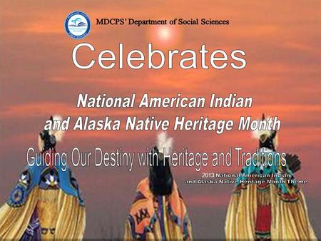 What started at the turn of the 20 th century as an effort to gain a day of recognition for the significant contributions the first Americans made to.