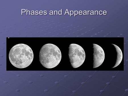 Phases and Appearance. Ground Based Observations Moon has light and dark areas on it Light and dark not randomly distributed There are a few bright.