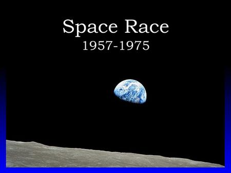 Space Race 1957-1975.