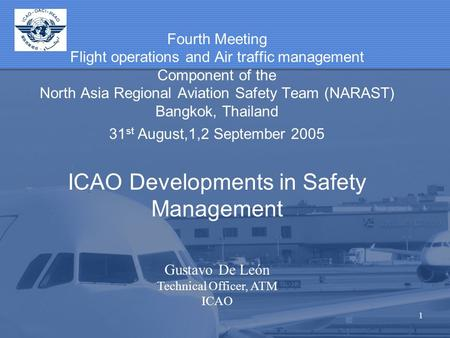 1 Fourth Meeting Flight operations and Air traffic management Component of the North Asia Regional Aviation Safety Team (NARAST) Bangkok, Thailand 31 st.