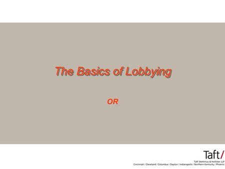 The Basics of Lobbying OR. In the words of Mick Jagger and the Rolling Stones.