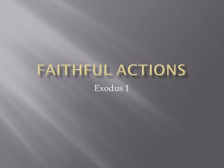 Exodus 1. What determines our actions? Our Convictions or Our Circumstances Proactive or Reactive Respond.React! Think beforeSpeak/Act We speak/ActThen.