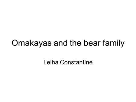 Omakayas and the bear family Leiha Constantine.