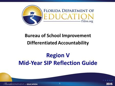 Region V Mid-Year SIP Reflection Guide Bureau of School Improvement Differentiated Accountability 1 2016.