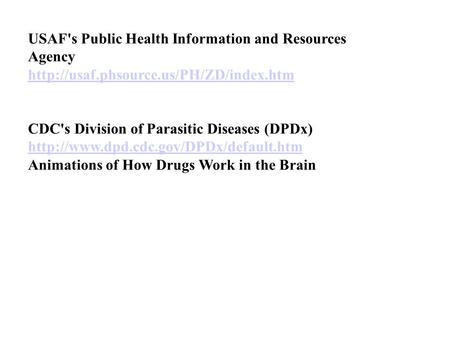 USAF's Public Health Information and Resources Agency  CDC's Division of Parasitic Diseases (DPDx)