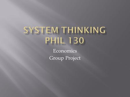 Economics Group Project.  Brian Palmer  James Murphy  Brennan Beede  Tuiasosopo Nivsulv.