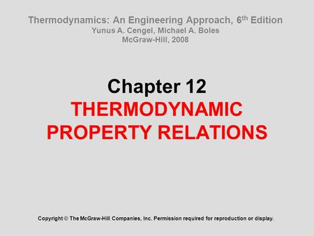 Chapter 12 THERMODYNAMIC PROPERTY RELATIONS