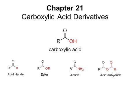 Chapter 21 Carboxylic Acid Derivatives