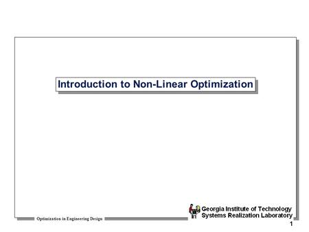 Optimization in Engineering Design 1 Introduction to Non-Linear Optimization.