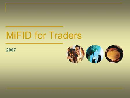 MiFID for Traders 2007. Points covered in this Presentation Best Execution Fair Allocation Timely Execution Order Aggregation Records.