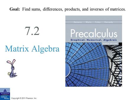 Goal: Find sums, differences, products, and inverses of matrices.