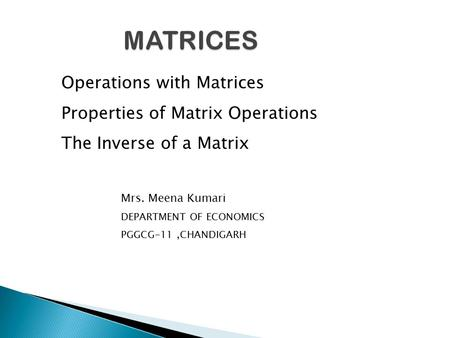 MATRICES Operations with Matrices Properties of Matrix Operations