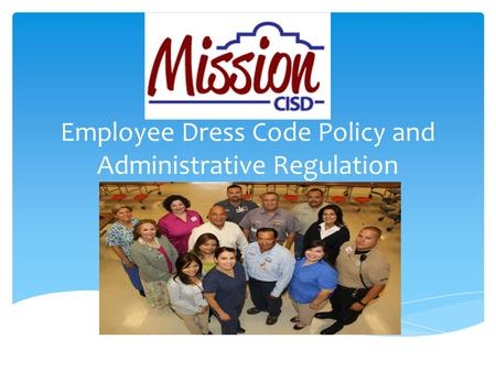 Employee Dress Code Policy and Administrative Regulation.