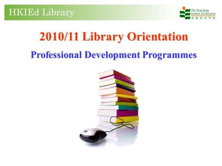2010/11 Library Orientation Professional Development Programmes.