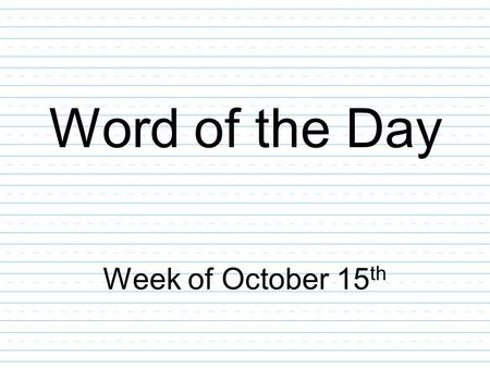 Word of the Day Week of October 15 th. admonish: to give a stern warning Part of Speech: verb Which of these are examples of admonishing someone? A police.
