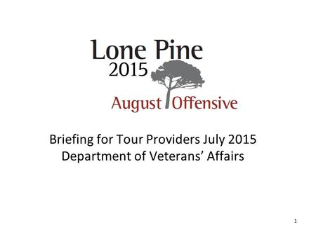 1 Briefing for Tour Providers July 2015 Department of Veterans' Affairs.