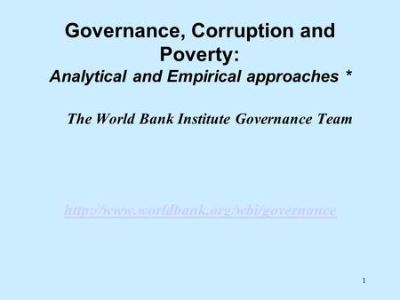 The World Bank Institute Governance Team