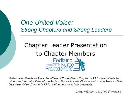 One United Voice: Strong Chapters and Strong Leaders Chapter Leader Presentation to Chapter Members With special thanks to Susan VanCleve of Three Rivers.