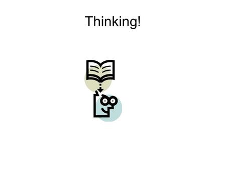 Thinking!. Thinking Tools Topic What do I already know? How or where did I learn this?