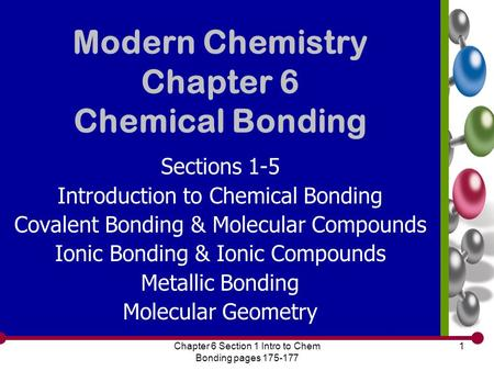 Chapter 6 Section 1 Intro to Chem Bonding pages 175-177 1 Modern Chemistry Chapter 6 Chemical Bonding Sections 1-5 Introduction to Chemical Bonding Covalent.