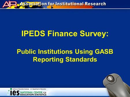 IPEDS Finance Survey: Public Institutions Using GASB Reporting Standards.