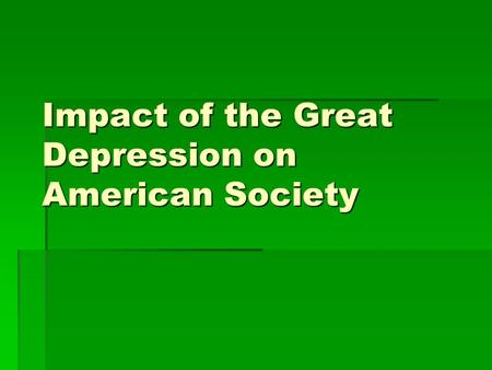 Impact of the Great Depression on American Society.
