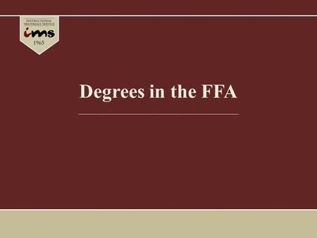 Degrees in the FFA. FFA is structured into a degree program which rewards active FFA members for progress in all phases of leadership, skills, and occupational.