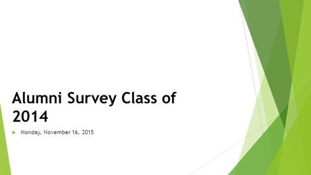 Powered by Alumni Survey Class of 2014  Monday, November 16, 2015.
