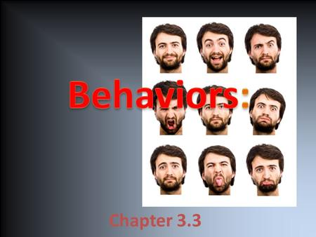 Chapter 3.3. Key concepts: Explain the difference between learned and innate behaviors Describe how behaviors help organisms survive Identify seasonal.