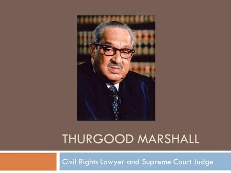 Civil Rights Lawyer and Supreme Court Judge