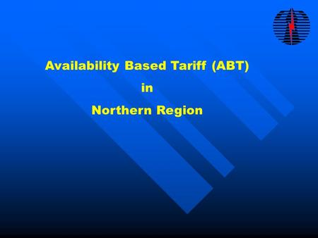 Availability Based Tariff (ABT) in Northern Region.