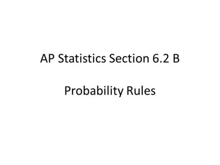 AP Statistics Section 6.2 B Probability Rules. If A represents some event, then the probability of event A happening can be represented as _____.
