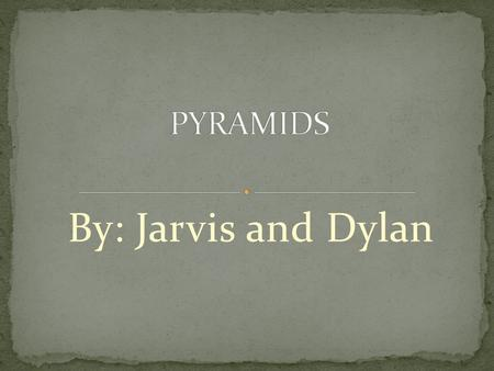 By: Jarvis and Dylan In this presentation, we will answer the following questions: 1) How did they build them? 2) What did they do with them? 3) How.