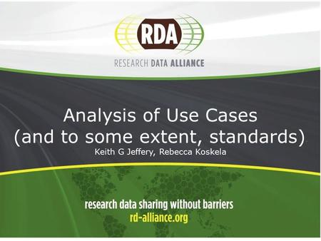Analysis of Use Cases (and to some extent, standards) - Keith G Jeffery, Rebecca Koskela.