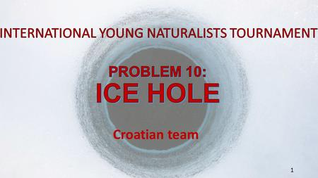 1. You have drilled two ice holes in a frozen lake on a frosty winter day. One ice hole is close to the shore, while the other ice hole is far from the.