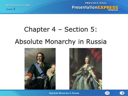 Section 5 Absolute Monarchy in Russia Chapter 4 – Section 5: Absolute Monarchy in Russia.